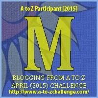 A to Z Challenge Letter M