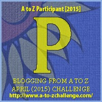 A to Z Challenge Letter P