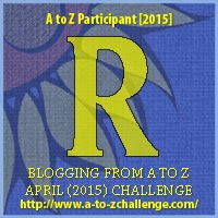 A to Z Challenge Letter R